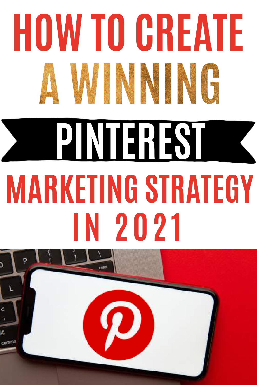 How to Create a Winning Pinterest Marketing Strategy in 2021