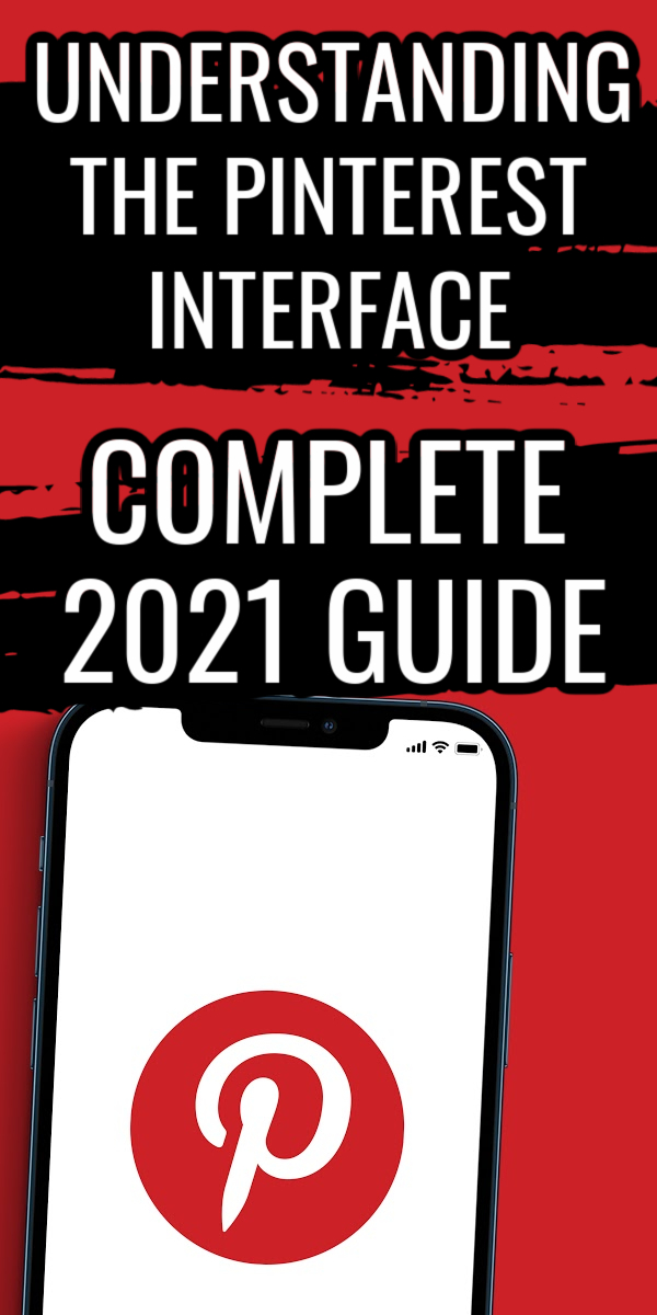 The Pinterest Interface - Complete 2021 Guide